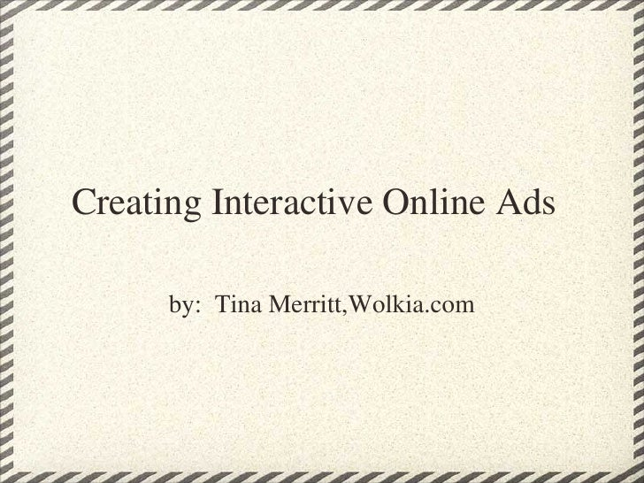 Creating Interactive Online Ads by:  Tina Merritt,Wolkia.com