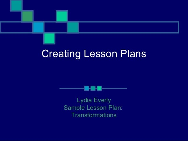 Creating lesson plans lydia everly
