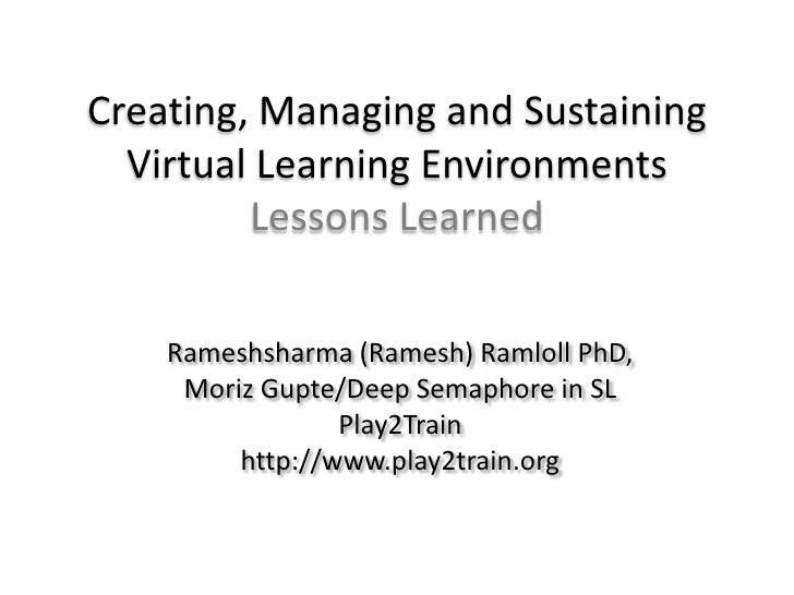 Creating, Managing and Sustaining Virtual Learning Environments, Lessons Learned