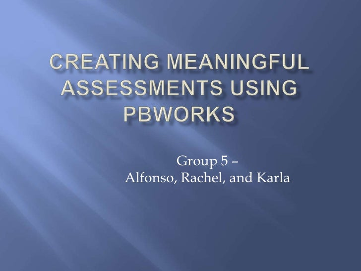 Creating meaningful assessments using p bworks  (blue)