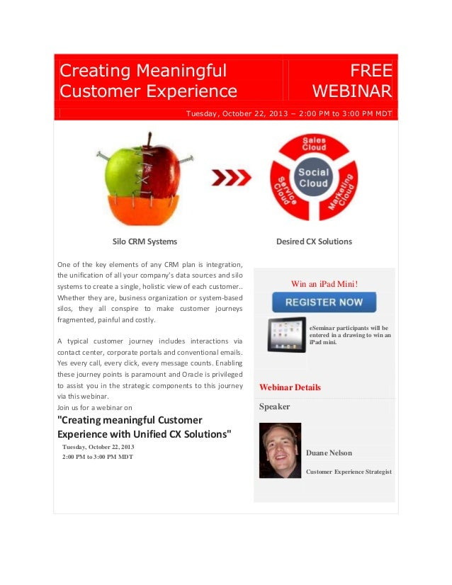 Creating Meaningful Customer Experience FREE WEBINAR Tuesday, October 22, 2013 − 2:00 PM to 3:00 PM MDT Silo CRM Systems D...