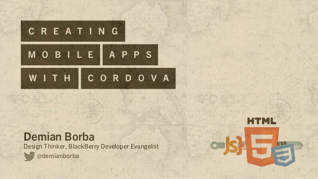 Creating mobile apps with Cordova for iOS, Android and BlackBerry 10