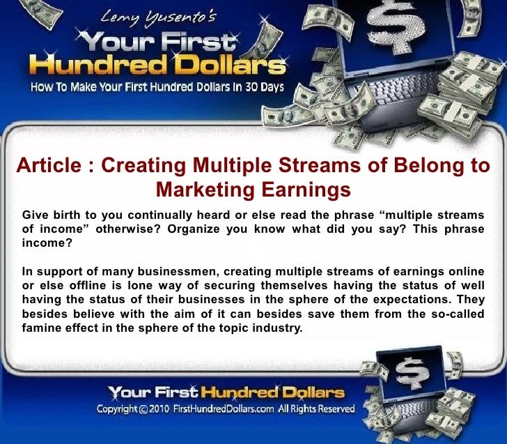 Article : Creating Multiple Streams of Belong to                Marketing Earnings Give birth to you continually heard or ...
