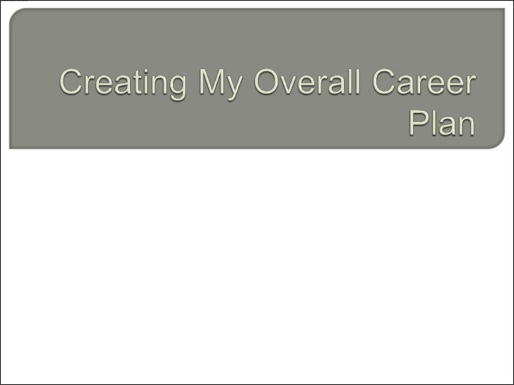 my overall career plan