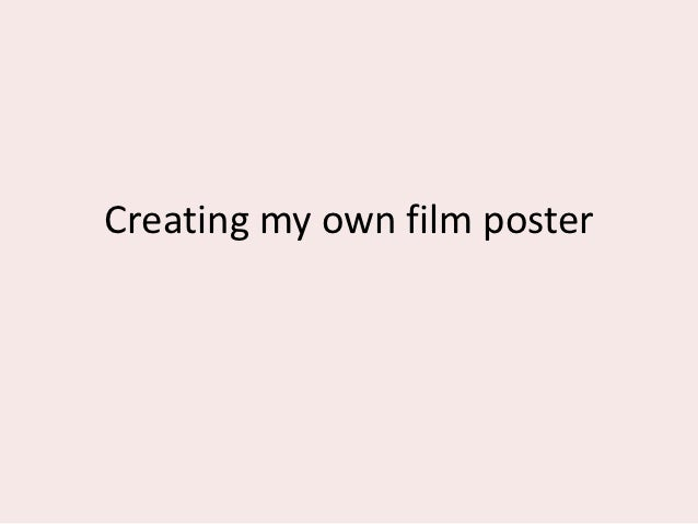 Creating my own film poster