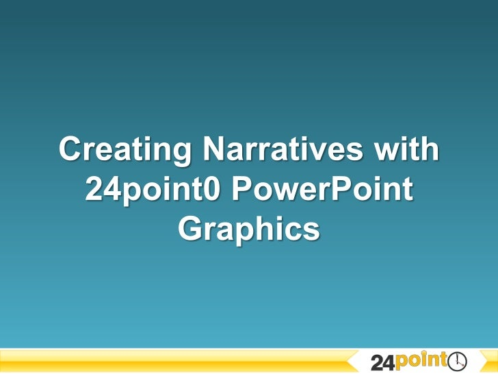 Creating Narratives with 24point0 PowerPoint Graphics