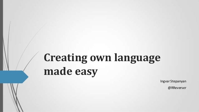 Creating own language made easy