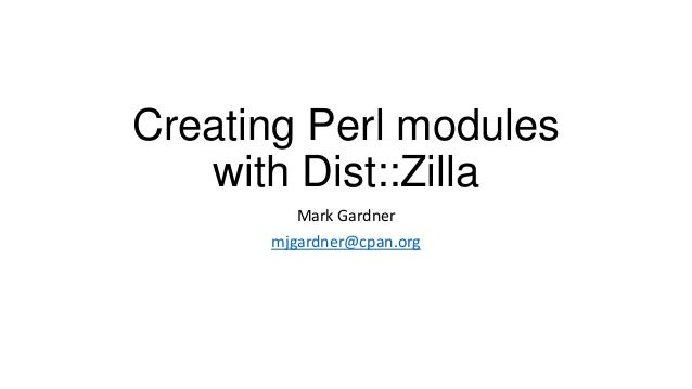 Creating Perl modules with Dist::Zilla