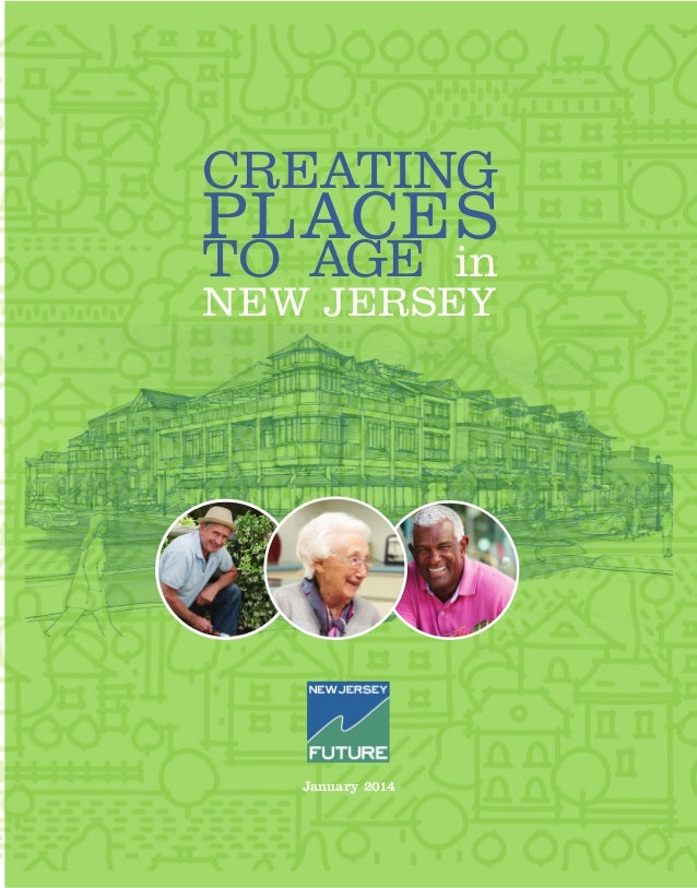 January 2014 Creating Places to Age in New Jersey
