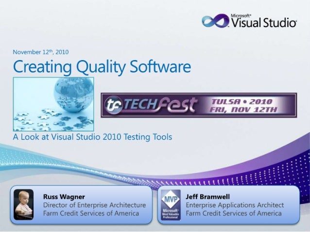 Tulsa TechFest 2010 - Creating Quality Software - A Look at Visual Studio 2010 Testing Tools