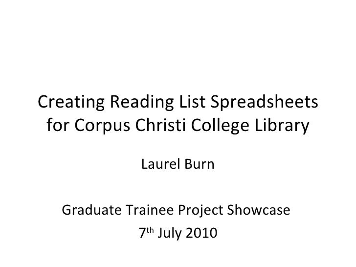 Creating Reading List Spreadsheets for Corpus Christi College Library Laurel Burn Graduate Trainee Project Showcase  7 th ...
