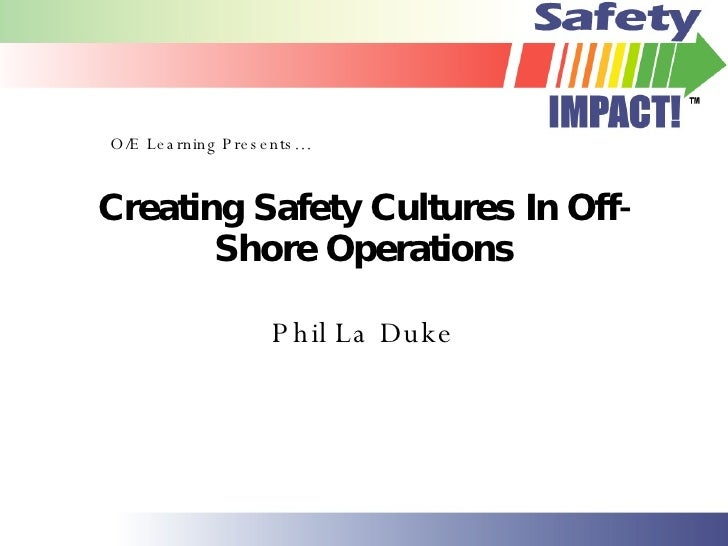 Creating Safety Cultures In Off Shore Operations