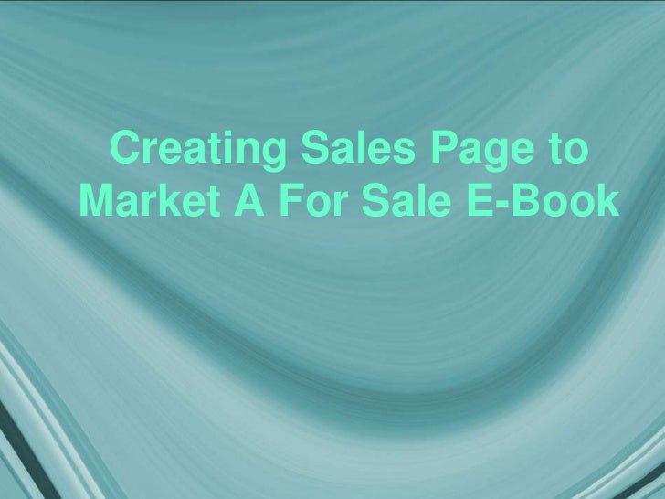 Creating Sales Page toMarket A For Sale E-Book