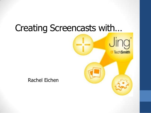Creating Screencasts with…Rachel Eichen