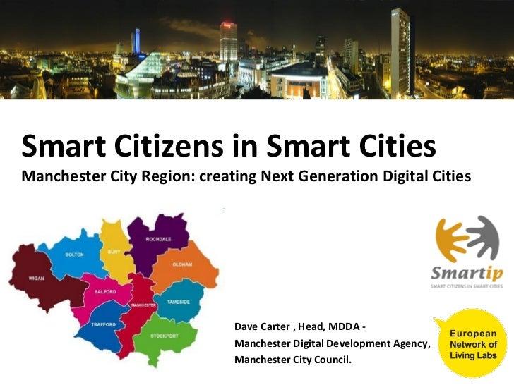 Smart Citizens in Smart CitiesManchester City Region: creating Next Generation Digital Cities                             ...