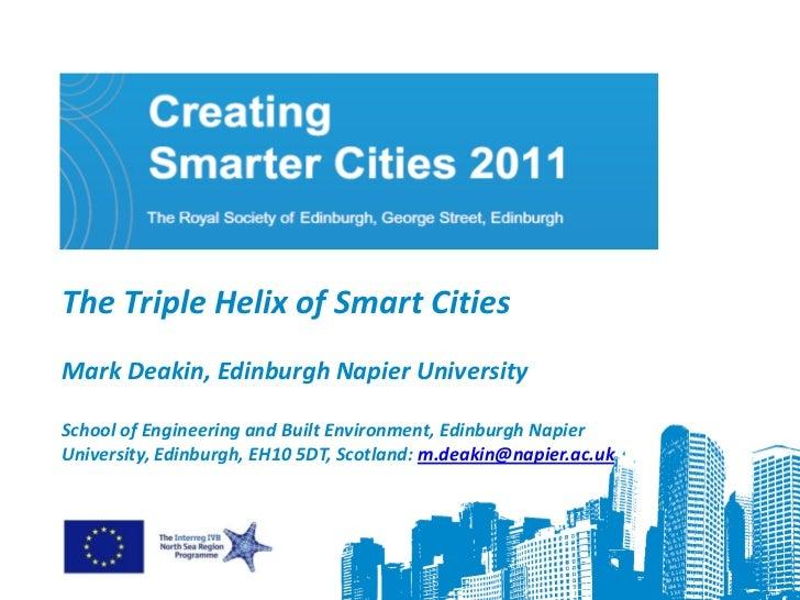 Creating Smarter Cities 2011 - 12 - Mark Deakin - The Triple Helix of Smart Cities