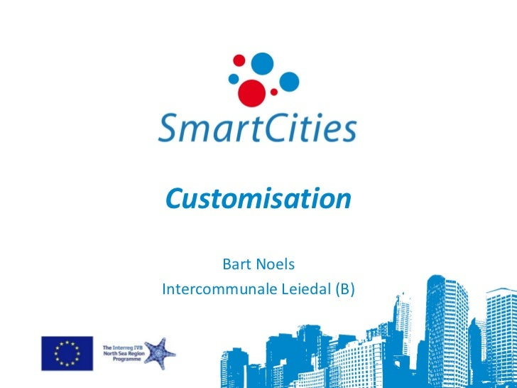 Creating Smarter Cities 2011 - 16 - Bart Noels - Customisation and e-service delivery