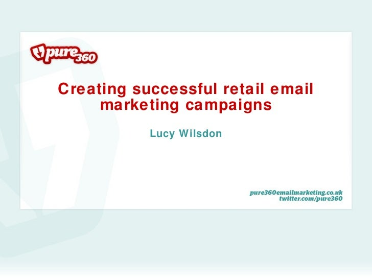 Creating successful retail email marketing campaigns Lucy Wilsdon