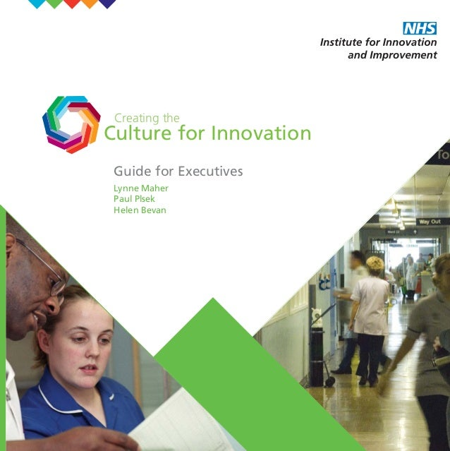 Culture for Innovation Creating the Guide for Executives Lynne Maher Paul Plsek Helen Bevan COVER_1:Layout 1 18/11/09 09:5...