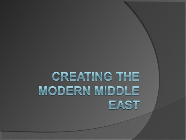 Creating the modern middle east gt