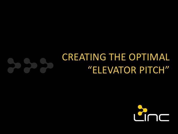 """CREATING THE OPTIMAL     """"ELEVATOR PITCH"""""""