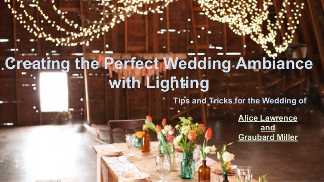 Creating the perfect wedding ambiance  with lighting