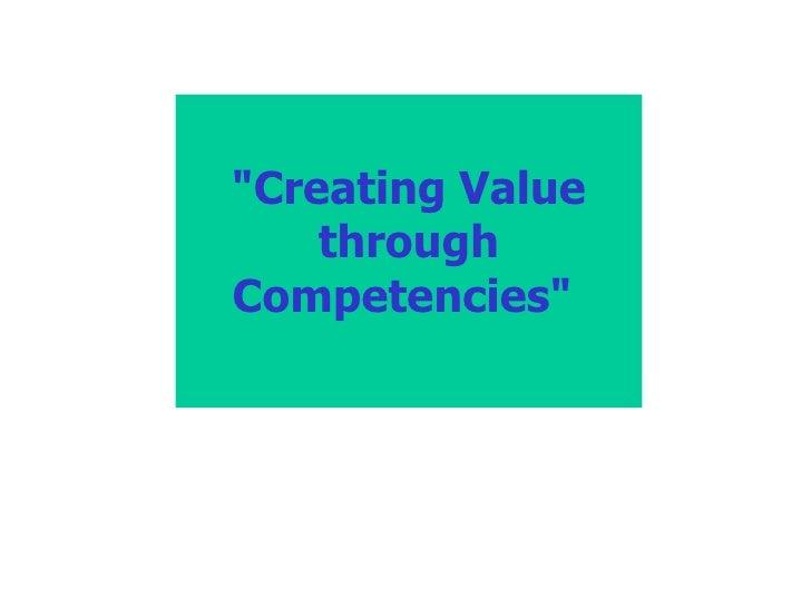 """""""Creating Value through Competencies"""""""