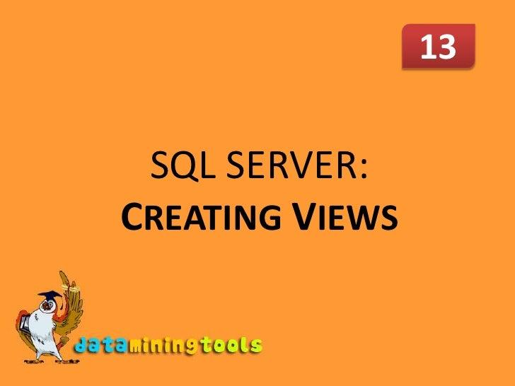 MS SQL SERVER: Creating Views