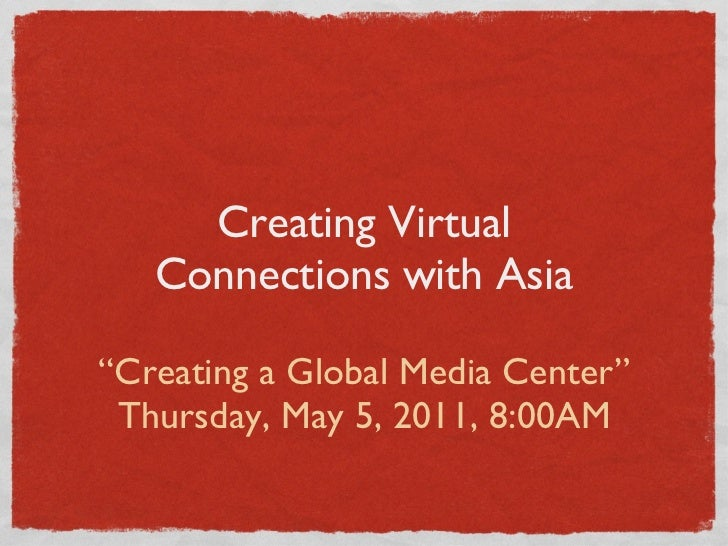 Virtual Connections with Asia