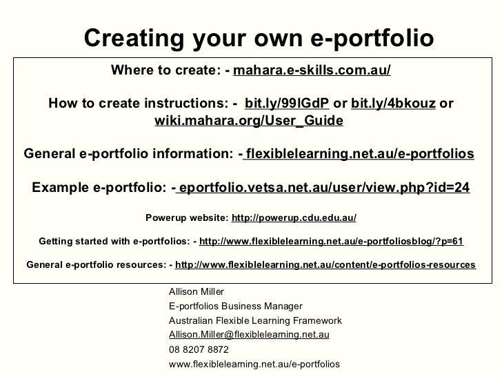 Creating your own e-portfolio Where to create: -  mahara.e-skills.com.au/ How to create instructions: -  bit.ly/99lGdP  or...