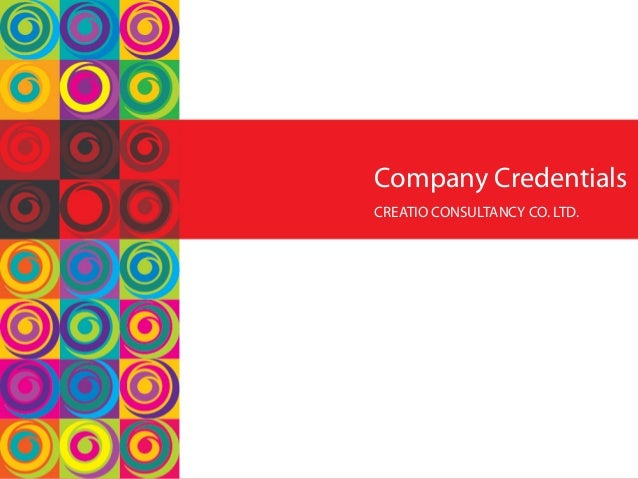 Company Credentials CREATIO CONSULTANCY CO. LTD.