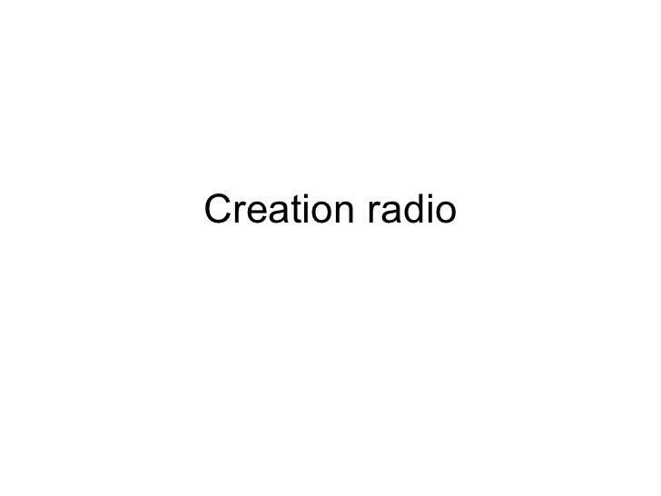 Creation radio