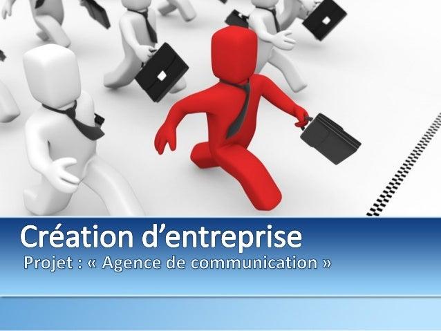 Creation d'entreprise  agence de communication