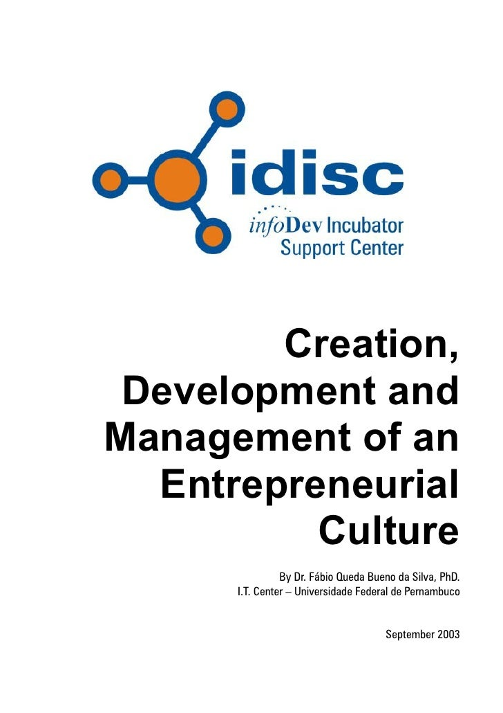 Creation, Development andManagement of an  Entrepreneurial          Culture                By Dr. Fábio Queda Bueno da Sil...