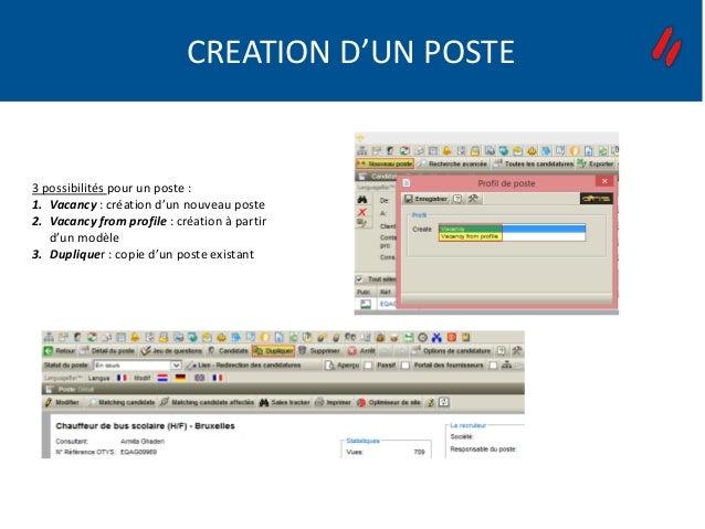 CREATION D'UN POSTE 3 possibilités pour un poste : 1. Vacancy : création d'un nouveau poste 2. Vacancy from profile : créa...