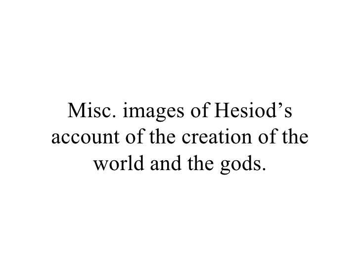 Misc. images of Hesiod'saccount of the creation of the    world and the gods.