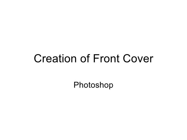 Creation of Front Cover Photoshop
