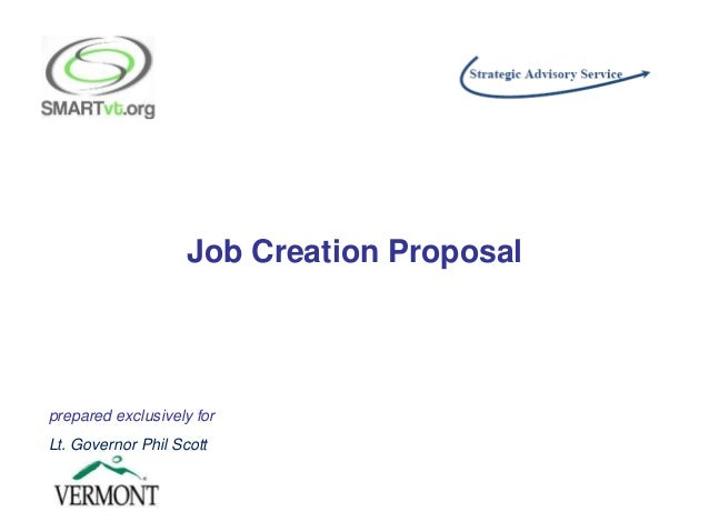 Job Creation Proposal prepared exclusively for Lt. Governor Phil Scott