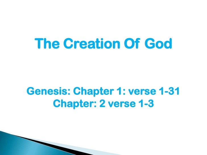 The Creation Of GodGenesis: Chapter 1: verse 1-31    Chapter: 2 verse 1-3