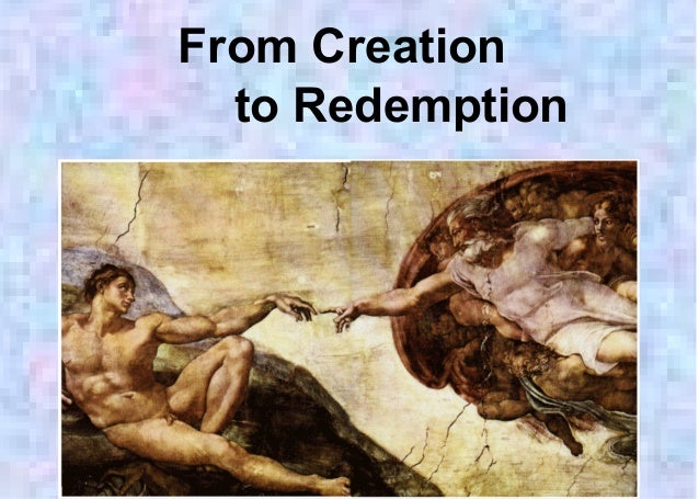 Creation to redemption