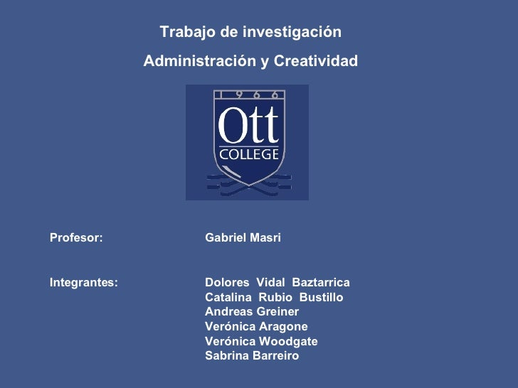 Profesor: Gabriel Masri Integrantes: Dolores  Vidal  Baztarrica  Catalina  Rubio  Bustillo Andreas Greiner Verónica Aragon...