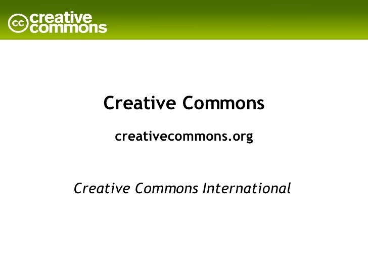 Creative Commons creativecommons.org Creative Commons International
