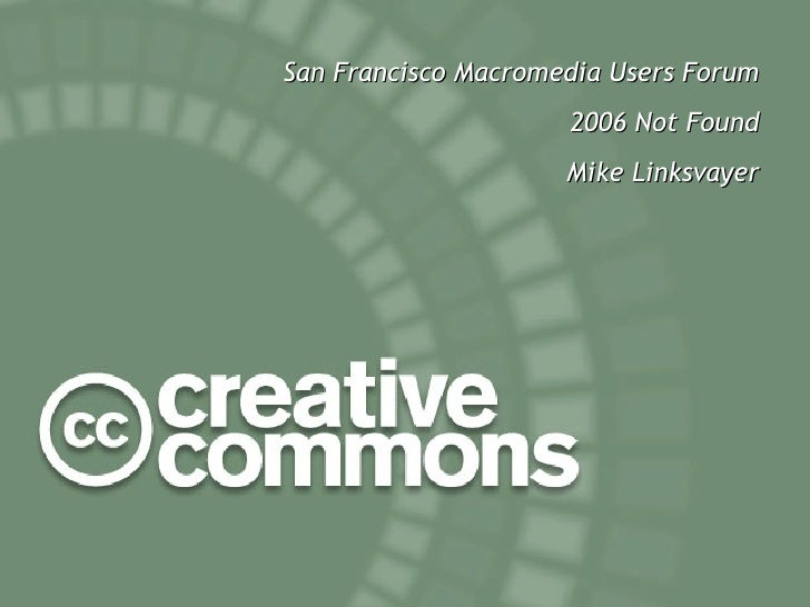 Creative Commons @ San Francisco Macromedia Users Forum