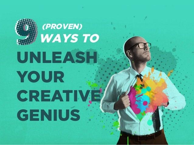 WAYS TO UNLEASH YOUR CREATIVE GENIUS (PROVEN)