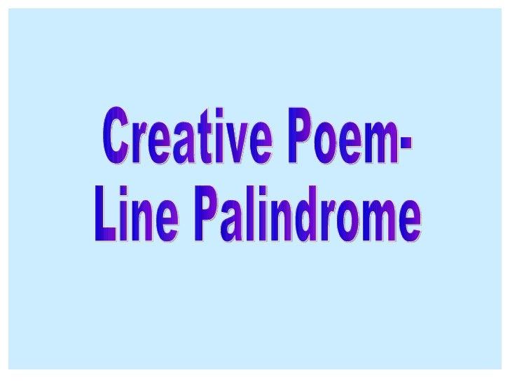 Creative Poem- Line Palindrome