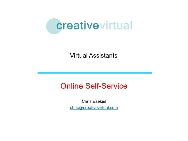 Virtual Assistants Online Self-Service Chris Ezekiel [email_address]