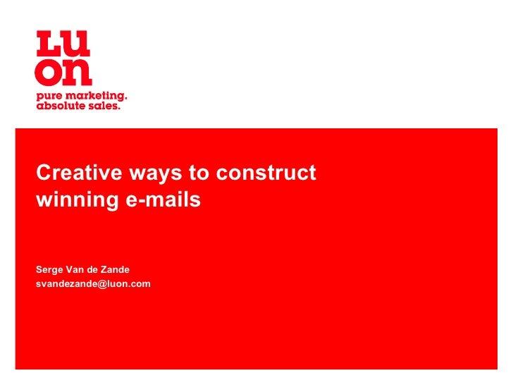Creative ways to construct winning e-mails