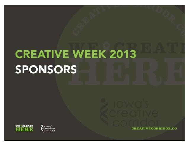 CR E ATIVECORRIDOR .CO WE CREATE HERE CREATIVE WEEK 2013 SPONSORS