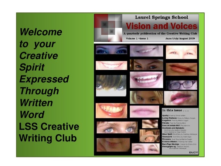 Welcome to  yourCreative Spirit ExpressedThrough Written WordLSS CreativeWriting Club<br />