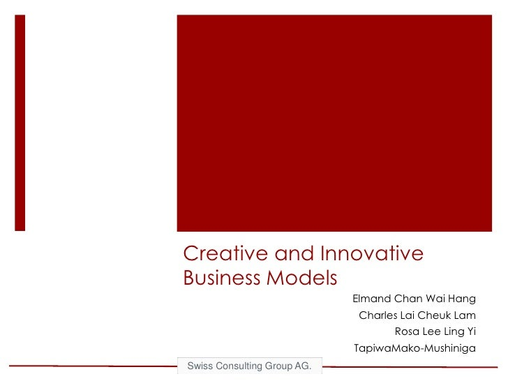 Creative and Innovative Business Models<br />Elmand Chan Wai Hang<br />Charles Lai Cheuk Lam<br />Rosa Lee Ling Yi<br />Ta...